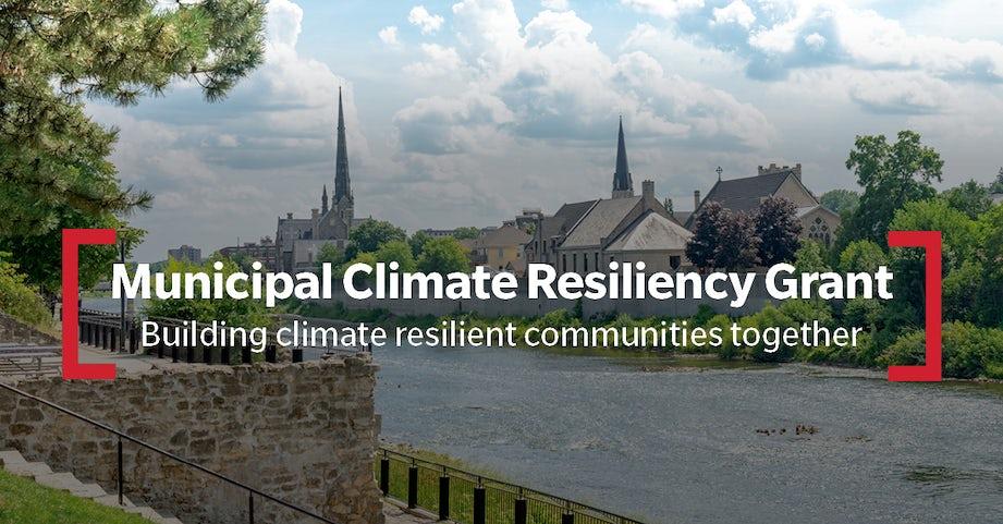 Cambridge, Ontario Canada - Municipal Climate Resiliency Grant